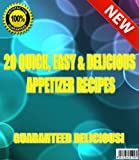 20 QUICK, EASY, AND DELICIOUS APPETIZER RECIPES (English Edition)