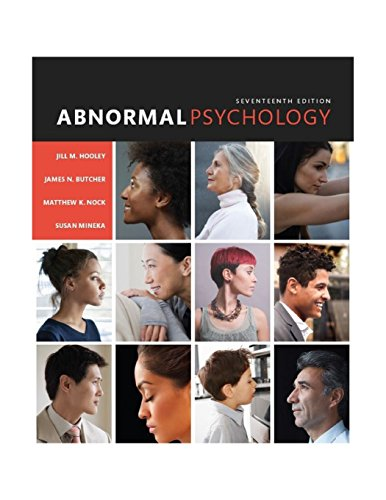 Compare Textbook Prices for Abnormal Psychology 17 Edition ISBN 9780133852059 by Hooley, Jill M.,Butcher, James N.,Nock, Matthew K.,Mineka, Susan M