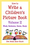 How to Write a Children's Picture Book Volume II: Word, Sentence, Scene, Story (English Edition)