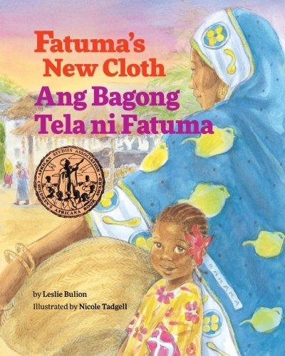 Fatuma's New Cloth / Ang Bagong Tela ni Fatuma: Babl Children's Books in Tagalog and English