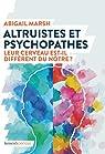 Altruistes et psychopathes : Leur cerveau est-il différent du nôtre ? par Marsh