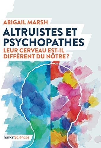 Altruistes et psychopathes : Leur cerveau est-il différent du nôtre ?
