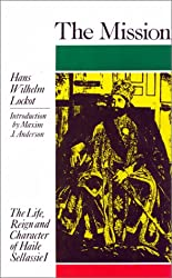 The Mission: The Life, Reign & Character of Haile Sellassie I
