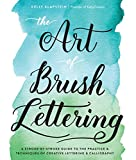 Klapstein, K: Art of Brush Lettering: A Stroke-By-Stroke Guide to the Practice and Techniques of Creative Lettering and Calligraphy