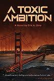 A Toxic Ambition