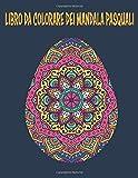 Il Libro da Colorare dei Mandala Pasquali: Colora Via lo Stress | 31 Mandala | Formato A4 (Colora Via lo Stress Con i Mandala Pasquali)