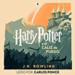 Harry Potter y el cáliz de fuego (Harry Potter 4)                   By:                                                                                                                                 J.K. Rowling                               Narrated by:                                                                                                                                 Carlos Ponce                      Length: 22 hrs and 17 mins     13 ratings     Overall 4.9