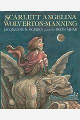 Scarlett Angelina Wolverton-Manning Hardcover