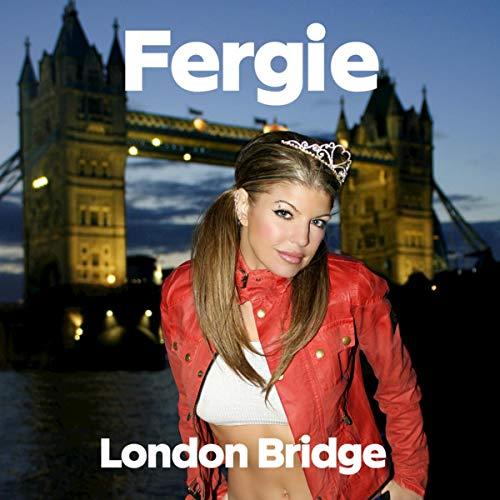 London Bridge (Radio Edit (Oh Snap)) [Clean]