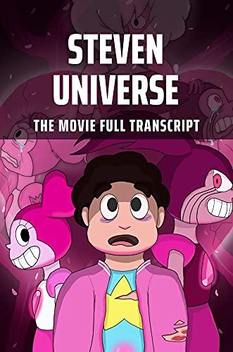Steven Universe: The Movie Full Transcript: Steven Universe Screenplays (English Edition)
