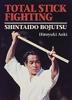 Total Stick Fighting : Shintaido Bojutsu [英文書]