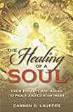 The Healing of a Soul: From Poverty and Anger to Peace and Contentment