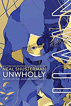 UnWholly (Unwind Dystology Book 2) by [Neal Shusterman]