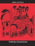 Yoruba Folktales - Amos Tutuola