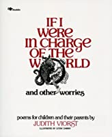 If I Were in Charge of the World and Other Worries: Poems for Children and their Parents by Judith Viorst(1984-10-01)