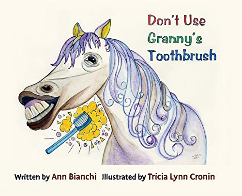 Don't Use Granny's Toothbrush