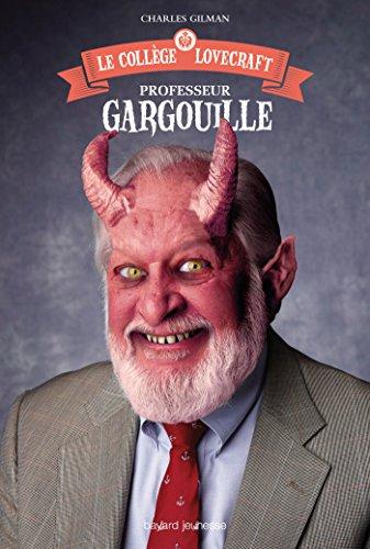 Le collège Lovecraft, Tome 01: Professeur Gargouille