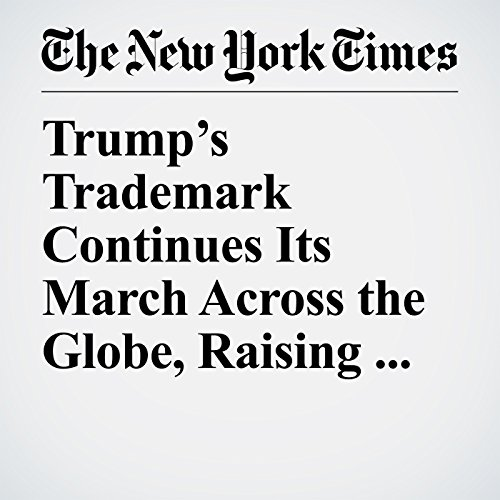 Trump's Trademark Continues Its March Across the Globe, Raising Eyebrows copertina