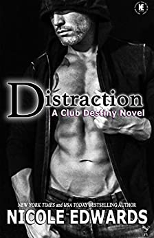Distraction (Club Destiny Book 11) by [Nicole Edwards]
