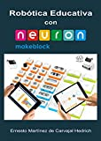 Robótica Educativa con Neuron de Makeblock - 80 Proyectos STEAM