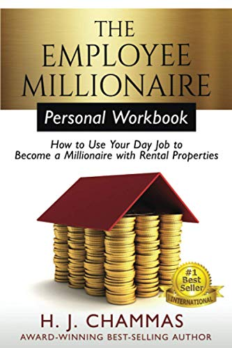Real Estate Investing Books! - The Employee Millionaire - Personal Workbook: How to Use Your Day Job to Become a Millionaire with Rental Properties