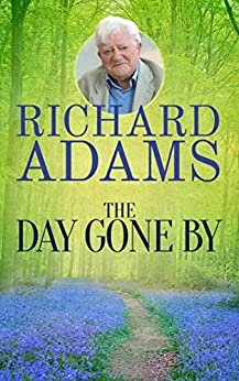 The Day Gone By: An Autobiography by [Richard Adams]
