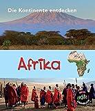 Afrika: Die Kontinente entdecken (CORONA Sachbücher) - Chris Oxlade
