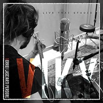 Vorrei lasciarti perdere (Live Trai Studio)