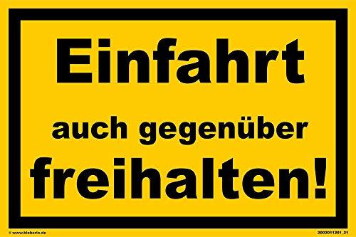 kleberio® - Einfahrt auch gegenüber freihalten! - Schild Kunststoff Warnschild Hinweisschild 20 x 30 cm