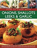 Cover of Cookbook For Onions, Shallots, Leeks, and Garlic