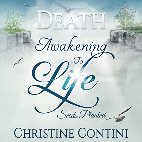 Death: Awakening to Life, Seeds Planted audiobook cover art
