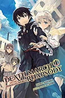 Death March to the Parallel World Rhapsody, Vol. 1 (light novel) (Death March to the Parallel World Rhapsody (light novel)) (English Edition) por [Hiro Ainana]