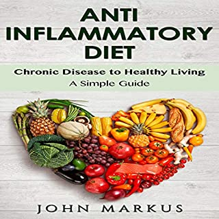 Anti-Inflammatory Diet: Chronic Disease to Healthy Living - A Simple Guide audiobook cover art