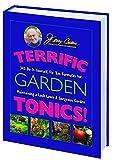 Terrific Garden Tonics!: 345 Do-It-Yourself, Fix 'em Formulas for Maintaining a Lush Lawn & Gorgeous Garden (Good Gardening Series)