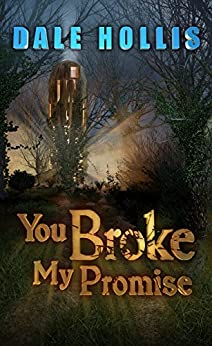 You Broke My Promise by [Dale Hollis]