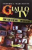 Giallo in tv. Dizionario dei telefilm stranieri trasmessi in Italia dal 2000 al 2013