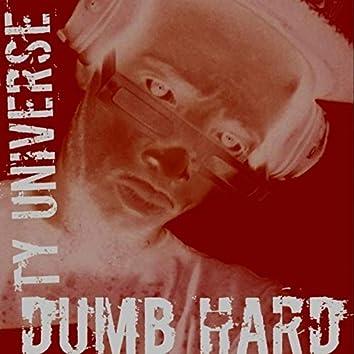 Dumb Hard