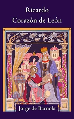 Ricardo Corazón de León: El caballero cruzado