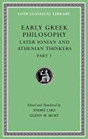 Early Greek Philosophy, Volume VI: Later Ionian and Athenian Thinkers, Part 1 (Loeb Classical Library)