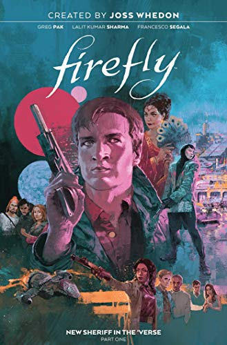Compare Textbook Prices for Firefly: New Sheriff in the 'Verse Vol. 1 Illustrated Edition ISBN 9781684156009 by Pak, Greg,Gianfelice, Davide