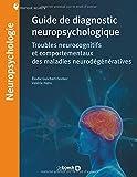 Guide de diagnostic neuropsychologique ; Troubles neurocognitifs et comportementaux des maladies neurodégénératives