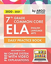 7th Grade Common Core ELA (English Language Arts): Daily Practice Workbook | 300+ Practice Questions and Video Explanations | Common Core State Aligned | Argo Brothers PDF