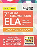 7th Grade Common Core ELA (English Language Arts): Daily Practice Workbook | 300+ Practice Questions and Video Explanations | Common Core State ... (Common Core ELA Workbooks by ArgoPrep)