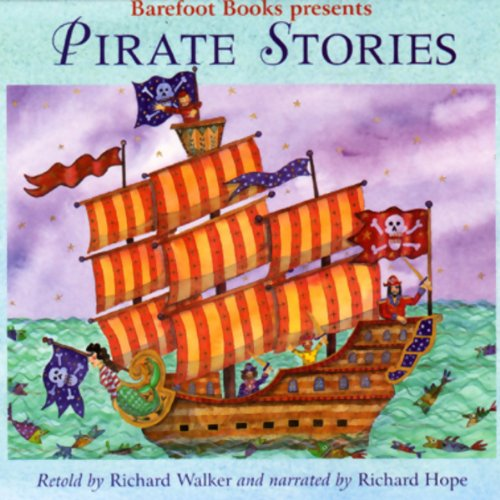 Pirates Stories                   By:                                                                                                                                 Richard Walker                               Narrated by:                                                                                                                                 Richard Hope                      Length: 44 mins     10 ratings     Overall 4.3