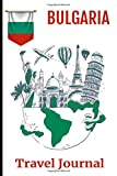 Bulgaria Travel Journal: Travel diary Log Book to note your preparations, all your memories and activities of holidays  100 pages to complete  Places ... souvenirs...  100 pages format :15 X 22 cm