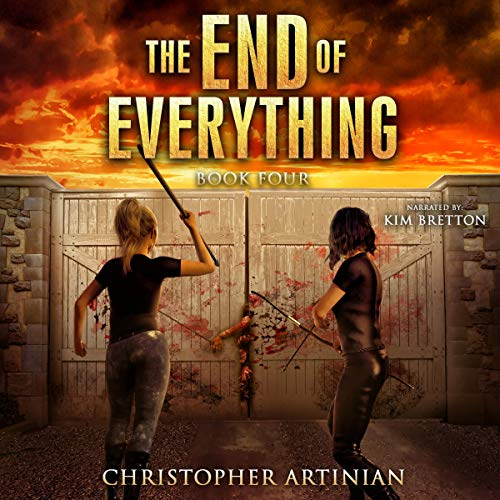 The End of Everything: Book 4 Audiobook By Christopher Artinian cover art