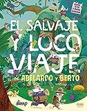El salvaje y loco viaje de Abelardo y Berto (IDEAKA)