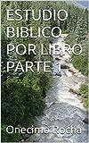 ESTUDIO BIBLICO POR LIBRO PARTE 1