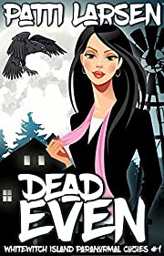 Dead Even (Whitewitch Island Paranormal Cozies Book 1)