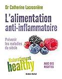 L'Alimentation anti-inflammatoire - Prévenir les maladies du siècle